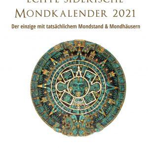 Der siderische Mondkalender 2021 - der echte Mondkalender